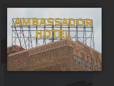 The Ambassador Hotel flashes a familiar sign