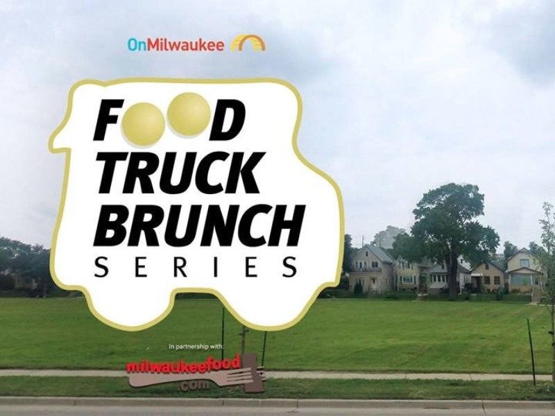 Join us for the Food Truck Brunch Series - OnMilwaukee