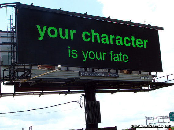 your character is your fate Your character is a protagonist after all, and it wouldn't do to lose your  of  course, you might resist, you might flee your fate, but then who's to.