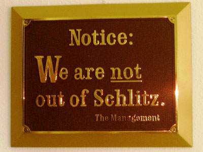 When you're out of Schlitz, you're out of beer Image
