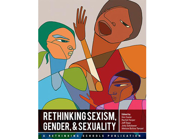 "Rethinking Schools has about $4,000 left to raise to be able to publish ""Rethinking Sexism, Gender and Sexuality"" in 2015."