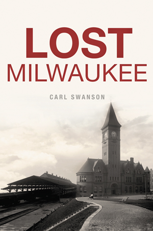 Will History Disappear Along With Books >> Swanson S Book Takes Us Back To Lost Milwaukee Onmilwaukee